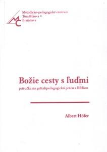 Hofer A. -  Bozie cesty s ludmi
